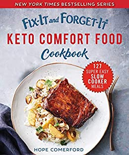 Fix-It and Forget-It Keto Comfort Food Cookbook: 127 Super Easy Slow Cooker Meals by [Hope Comerford]