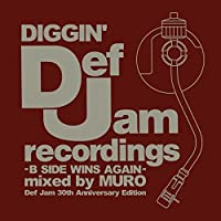 DIGGIN'DEF JAM-B SIDE WINS AGAIN-mixed by MURO(Def Jam 30th Anniversary Edition)