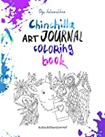 Chinchilla Art Journal Coloring Book: Adult Coloring and Activity Book. Stress Relieving Designs. Chinchilla Lovers Gift.