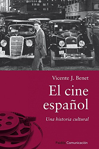 El cine español: Una historia cultural (Comunicación)