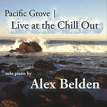Pacific Grove: Live at the Chill Out