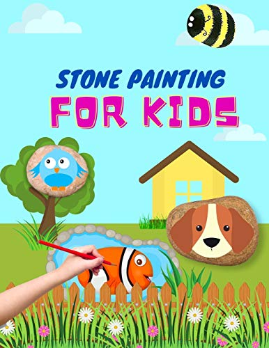 Stone Painting for Kids: rock painting books for girls and boys | painted rocks ideas | painting rocks for kids