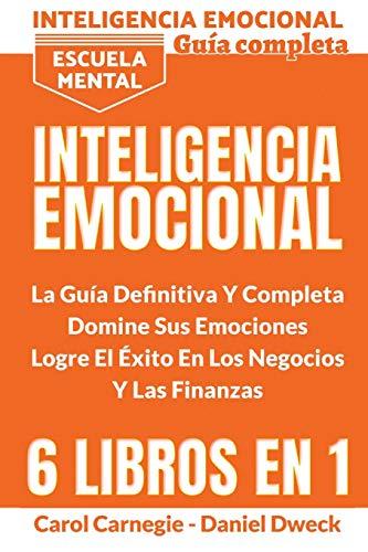 Inteligencia Emocional - La Guía Definitiva Y Completa: Educación Financiera, Domina Tu Dinero, Tu Mente, Tu Concentración, Tus Emociones, Tu Destino ... - Emotional Intelligence (Spanish Version)