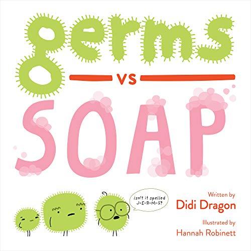 Germs vs. Soap: A Hilarious Handwashing Battle (Hilarious Hygiene Battle Book 1)