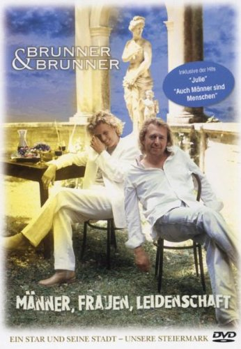 Brunner & Brunner - Männer, Frauen, Leidenschaft