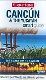 Insight Guide Cancun & the Yucatan Smart Guide (Insight Guides Smart Guides)