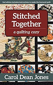Stitched Together: A Quilting Cozy by [Carol Dean Jones]