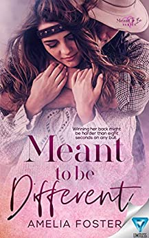 Meant To Be Different (Meant To Be Series Book 2) by [Amelia Foster]