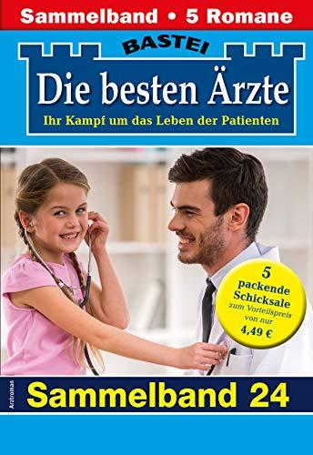 Die besten Ärzte 24 - Sammelband: 5 Arztromane in einem Band