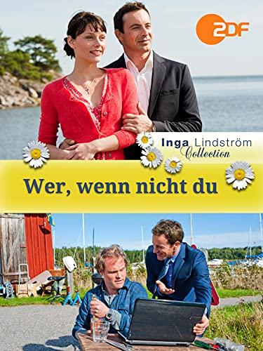 Inga Lindström: Wer, wenn nicht Du