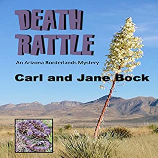 Death Rattle     An Arizona Borderlands Mystery, Volume 2              By:                                                                                                                                 Carl Bock,                                                                                        Jane Bock                               Narrated by:                                                                                                                                 Thomas Block                      Length: 9 hrs and 1 min     5 ratings     Overall 4.4
