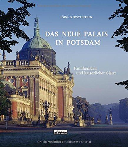 Das Neue Palais in Potsdam: Familienidyll und kaiserlicher Glanz