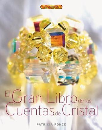 El Gran Libro De Las Cuentas De Cristal/ The Great Book of Crystal Beads (