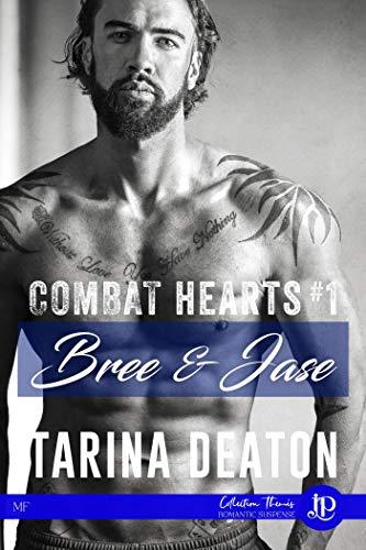 Bree & Jase: Combat hearts #1 par [Tarina Deaton, Andréa Auger]
