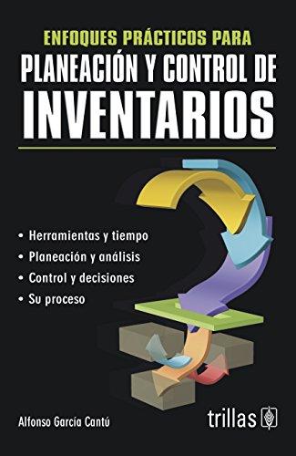 Enfoques practicos para planeacion y control de inventarios / Practical Approaches for Inventory Planning and Control