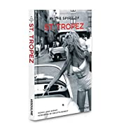 In the Spirit of St. Tropez - From A to Z. de Henry-Jean Servat