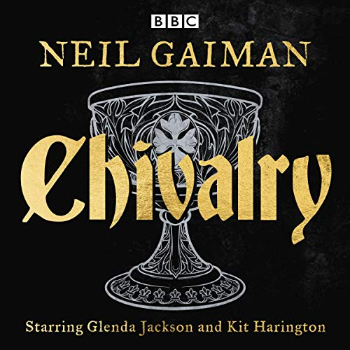 Chivalry: A BBC Radio Full-Cast Reading
