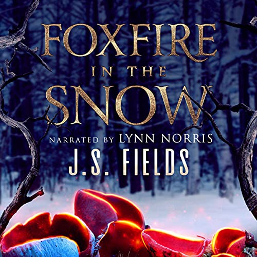 Foxfire in the Snow Audiobook By J.S. Fields cover art