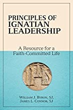Principles of Ignatian Leadership; A Resource for a Faith-Committed Life