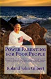 Power Parenting for Poor People (Roland Gilbert's Stress-free Power Parenting System Book 1) (English Edition)