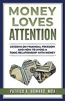 Money Loves Attention