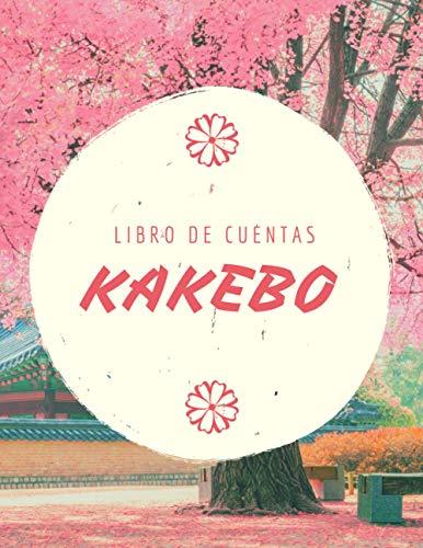 Kakebo libro de cuentas: Libro de cuentas según el método japonés   Diario para manejar su presupuesto y ahorrar su dinero   Diario para rellenar a diario ( versión en español )