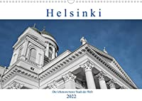 Helsinki - Die lebenswerteste Stadt der Welt (Wandkalender 2022 DIN A3 quer): Helsinki, eine Stadt im Handtaschenformat und gut zu Fuss mit Kamera zu entdecken. (Monatskalender, 14 Seiten )