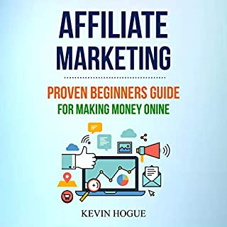 Affiliate Marketing: Proven Beginners Guide for Making Money Online                   By:                                                                                                                                 Kevin Hogue                               Narrated by:                                                                                                                                 Robert Plank                      Length: 3 hrs and 3 mins     24 ratings     Overall 5.0