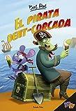 Bat Pat. El pirata dent-corcada: Bat Pat 4 (Bat Pat. Primers lectors)...