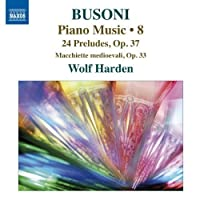 Busoni: Piano Music, Vol. 8 by Harden (2013-05-03)