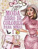 Moda Libro de Colorea para Ninas 1: Gran colección de páginas para colorear de ropa de belleza de moda / +50 fabulosos vestidos lindos para niñas, ... de regreso a la escuela (colorante de moda)