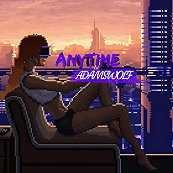 Anytime (feat. AdamsWolf)