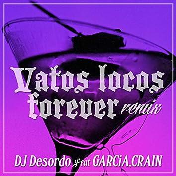Vatos locos forever (remix) [feat. GARCiA & CRAIN]