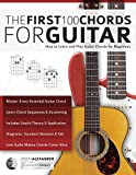 Guitar: The First 100 Chords for Guitar: How to Learn and Play Guitar Chords: The Complete Beginner Guitar...