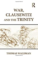 War, Clausewitz and the Trinity