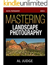 Mastering Landscape Photography (Digital Photography Book 4)