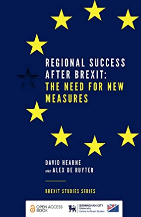 Regional Success After Brexit: The Need for New Measures (Brexit Studies Series) (English Edition)
