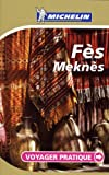 Fes, Meknes: Voyager Pratique (PRATIQUES/PRAKT. MICHELIN) - David Brabis