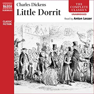 Little Dorrit                   By:                                                                                                                                 Charles Dickens                               Narrated by:                                                                                                                                 Anton Lesser                      Length: 35 hrs and 4 mins     238 ratings     Overall 4.7