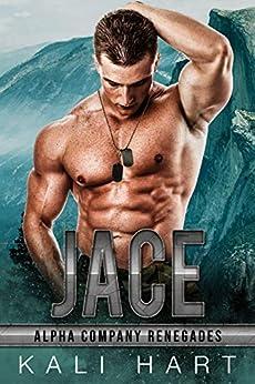 Jace (Alpha Company Renegades Book 3) by [Kali Hart]
