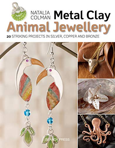 Metal Clay Animal Jewellery: 20 striking projects in silver, copper and bronze (English Edition)