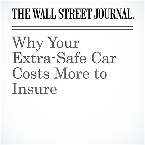 Why Your Extra-Safe Car Costs More to Insure copertina