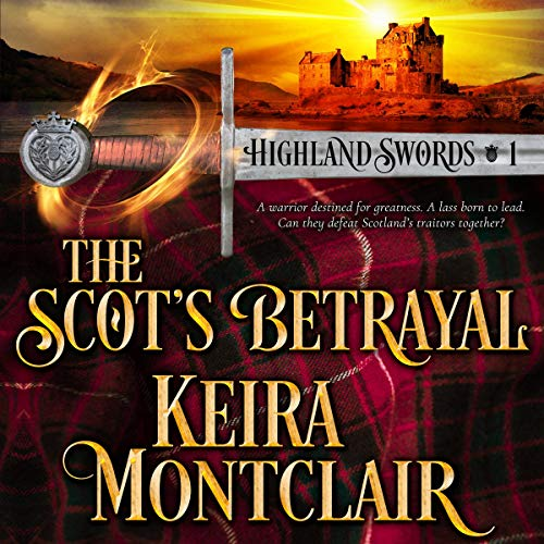 The Scot's Betrayal: Highland Swords, Book 1