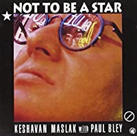 Not To Be A Star by K Maslak/P Bley