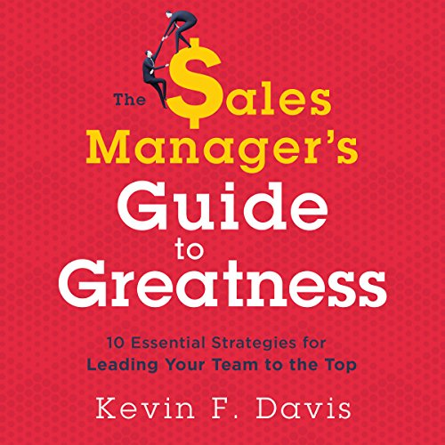 The Sales Manager's Guide to Greatness audiobook cover art