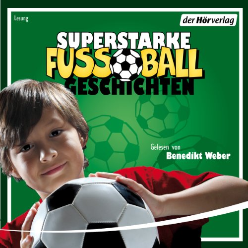 Superstarke Fußballgeschichten audiobook cover art