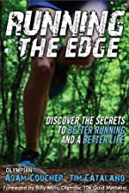 Running the Edge: Discover the Secrets to Better Running and a Better Life