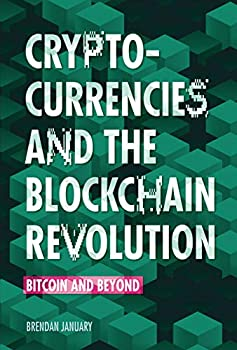 Cryptocurrencies and the Blockchain Revolution  Bitcoin and Beyond