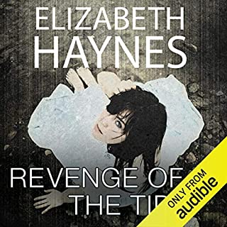Revenge of the Tide                   By:                                                                                                                                 Elizabeth Haynes                               Narrated by:                                                                                                                                 Karen Cass                      Length: 10 hrs and 36 mins     4 ratings     Overall 3.8