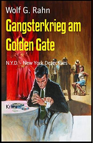 Gangsterkrieg am Golden Gate: N.Y.D. - New York Detectives (German Edition)